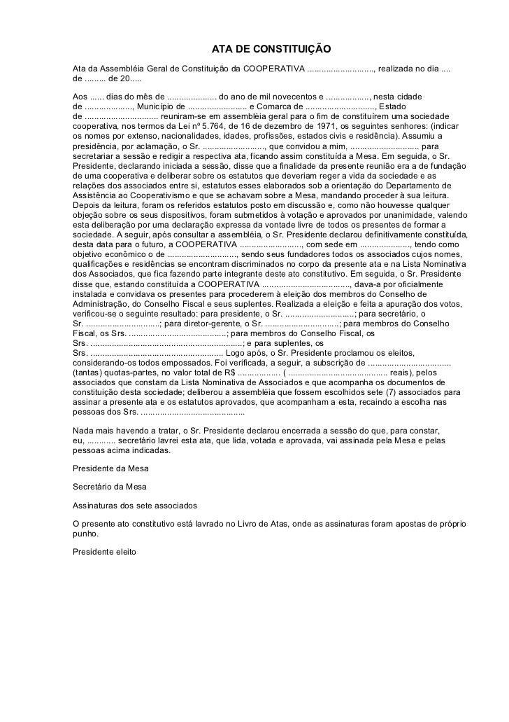 ATA DE CONSTITUIÇÃOAta da Assembléia Geral de Constituição da COOPERATIVA ............................, realizada no dia ....