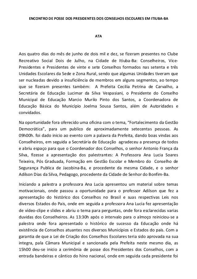 ENCONTRO DE POSSE DOS PRESIDENTES DOS CONSELHOS ESCOLARES EM ITIUBA-BA ATA Aos quatro dias do mês de junho de dois mil e d...