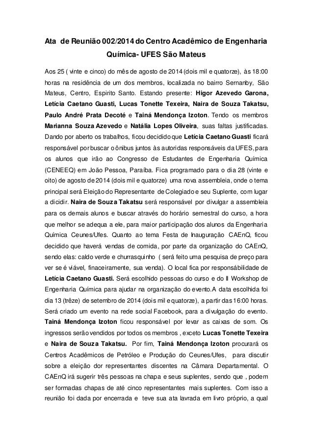Ata de Reunião 002/2014 do Centro Acadêmico de Engenharia  Química- UFES São Mateus  Aos 25 ( vinte e cinco) do mês de ago...