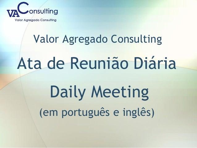 Valor Agregado Consulting Ata de Reunião Diária Daily Meeting (em português e inglês)