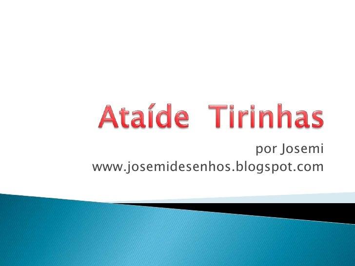 Ataíde  Tirinhas<br />por Josemi<br />www.josemidesenhos.blogspot.com<br />