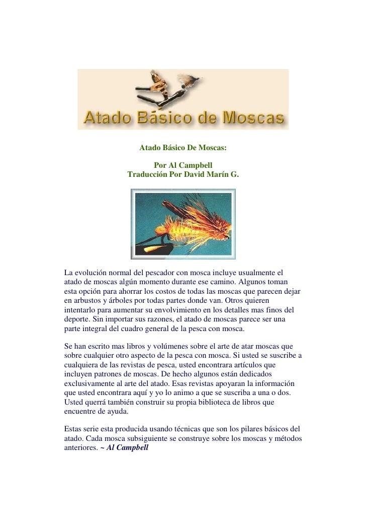 Atado Básico De Moscas:                         Por Al Campbell                   Traducción Por David Marín G.La evolució...