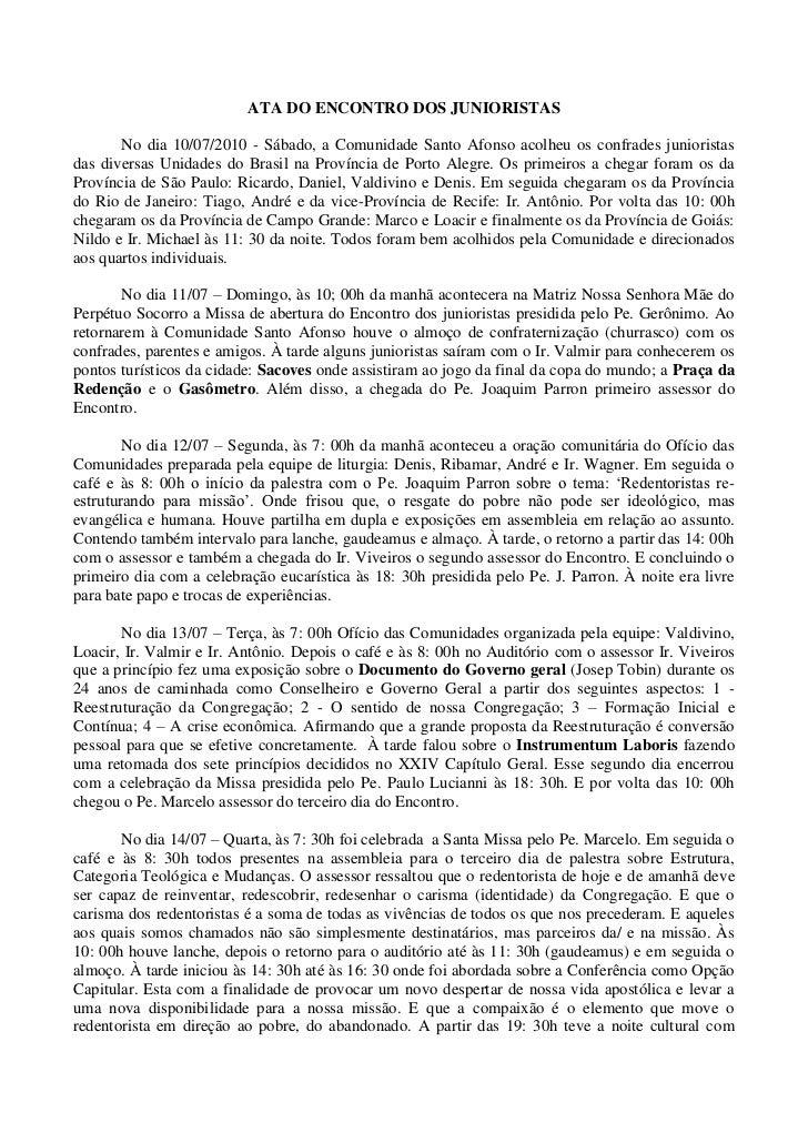 ATA DO ENCONTRO DOS JUNIORISTAS<br />No dia 10/07/2010 - Sábado, a Comunidade Santo Afonso acolheu os confrades juniorista...