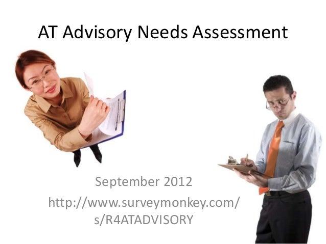 AT Advisory Needs Assessment         September 2012 http://www.surveymonkey.com/         s/R4ATADVISORY