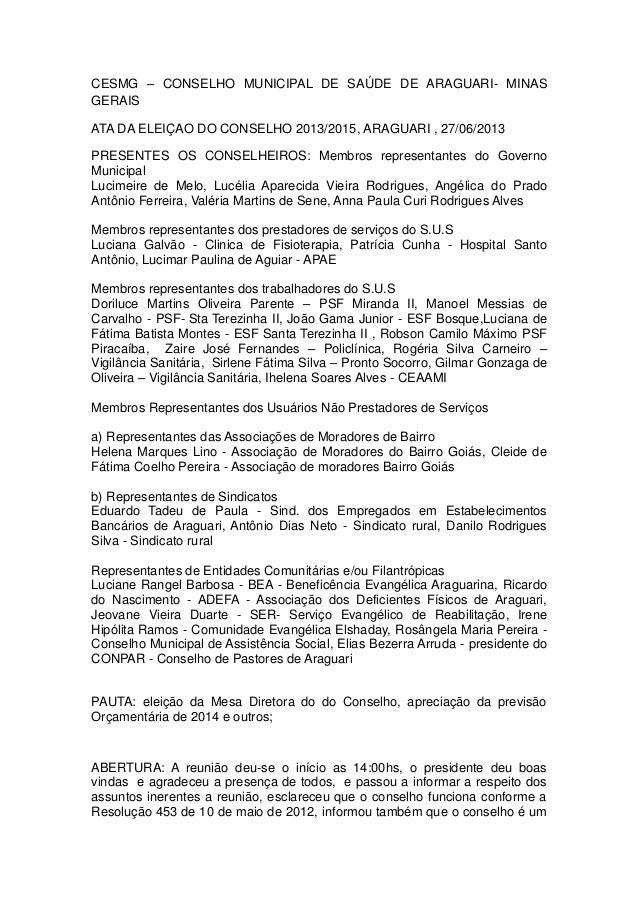 CESMG – CONSELHO MUNICIPAL DE SAÚDE DE ARAGUARI- MINAS GERAIS ATA DA ELEIÇAO DO CONSELHO 2013/2015, ARAGUARI , 27/06/2013 ...