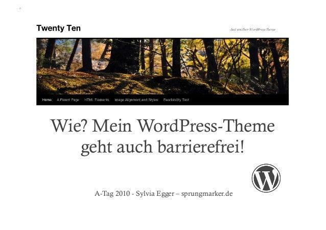 Wie? Mein WordPress-Theme   geht auch barrierefrei!   A-Tag 2010 - Sylvia Egger – sprungmarker.de
