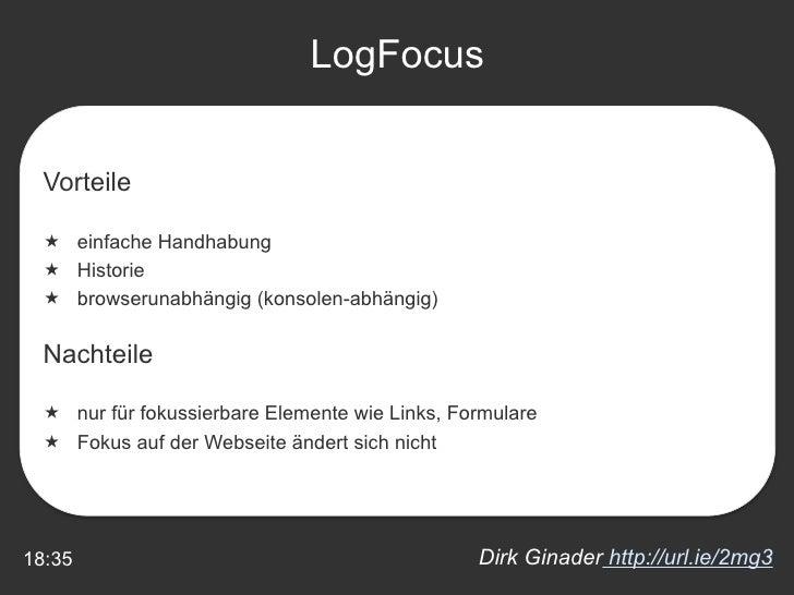 18:35 LogFocus Dirk Ginader  http://url.ie/2mg3 <ul><li>Vorteile </li></ul><ul><li>einfache Handhabung </li></ul><ul><li>H...