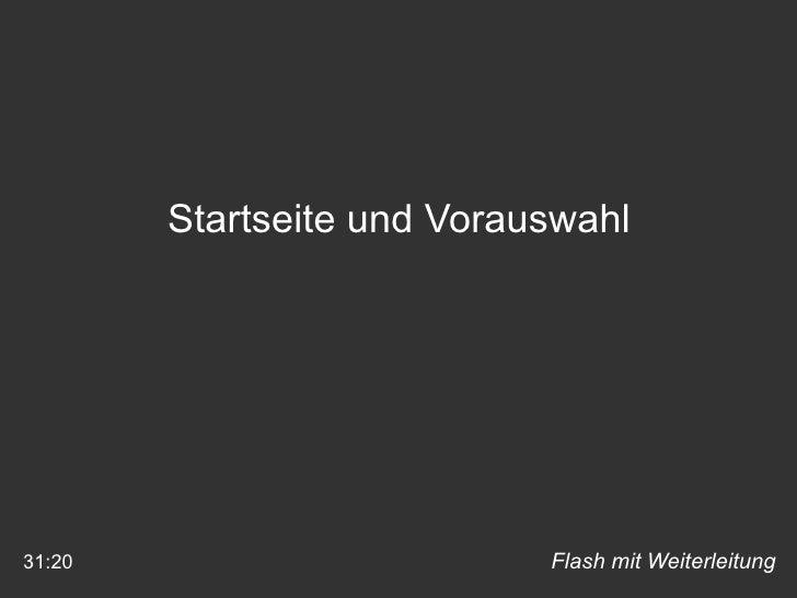 Flash mit Weiterleitung 31:20 Startseite und Vorauswahl