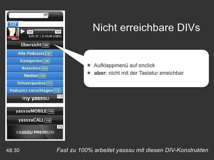 Fast zu 100% arbeitet yasssu mit diesen DIV-Konstrukten 48:30 Nicht erreichbare DIVs <ul><li>Aufklappmenü auf onclick </li...