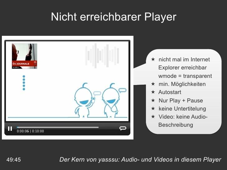 Der Kern von yasssu: Audio- und Videos in diesem Player 49:45 Nicht erreichbarer Player <ul><li>nicht mal im Internet </li...