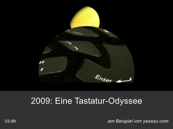 am Beispiel von yasssu.com 03:99 2009: Eine Tastatur-Odyssee