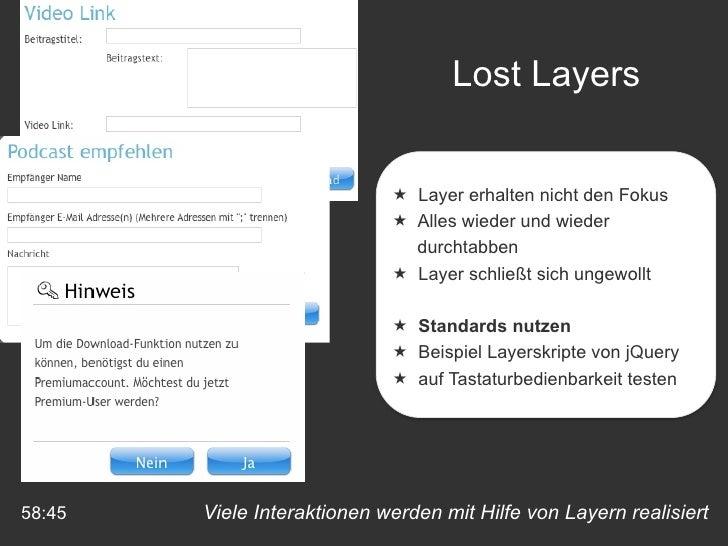 Viele Interaktionen werden mit Hilfe von Layern realisiert 58:45 <ul><li>Layer erhalten nicht den Fokus </li></ul><ul><li>...
