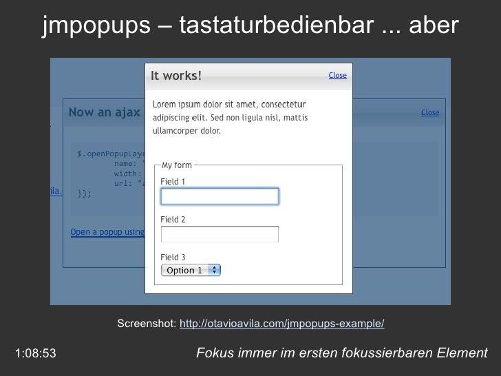 Fokus immer im ersten fokussierbaren Element 1:08:53 jmpopups – tastaturbedienbar ... aber Screenshot:  http://otavioavila...
