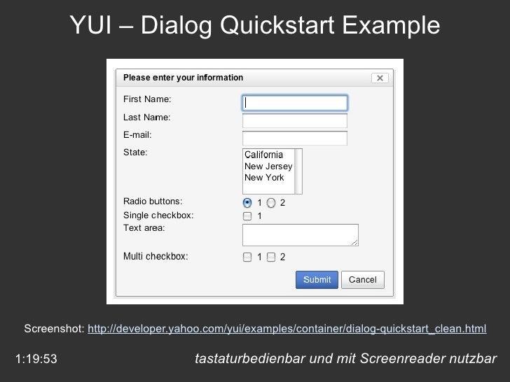 tastaturbedienbar und mit Screenreader nutzbar YUI – Dialog Quickstart Example  Screenshot:  http://developer.yahoo.com/yu...