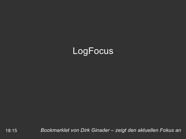 Bookmarklet von Dirk Ginader – zeigt den aktuellen Fokus an 18:15 LogFocus