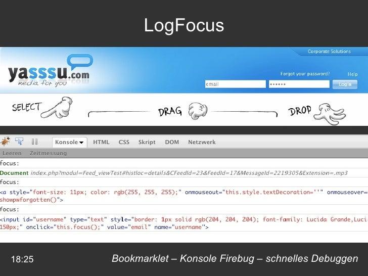18:25 LogFocus Bookmarklet – Konsole Firebug – schnelles Debuggen