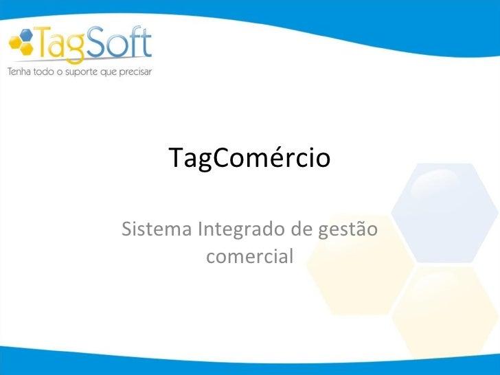 TagComércio Sistema Integrado de gestão comercial
