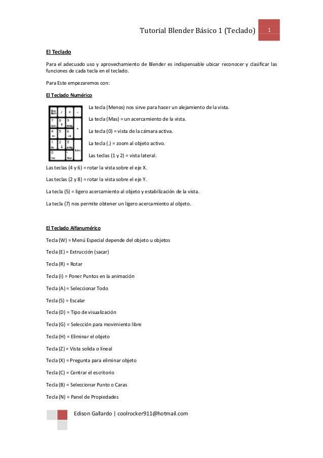 Tutorial Blender Básico 1 (Teclado) 1 Edison Gallardo | coolrocker911@hotmail.com El Teclado Para el adecuado uso y aprove...