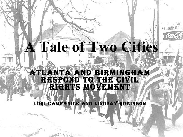 A Tale of Two Cities Atlanta and Birmingham respond to the Civil Rights Movement Lori Campanile and Lindsay Robinson