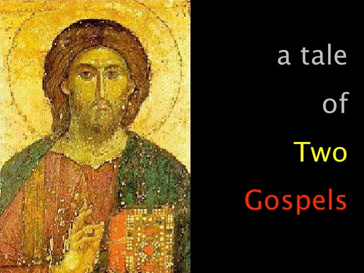 a tale      of    Two Gospels