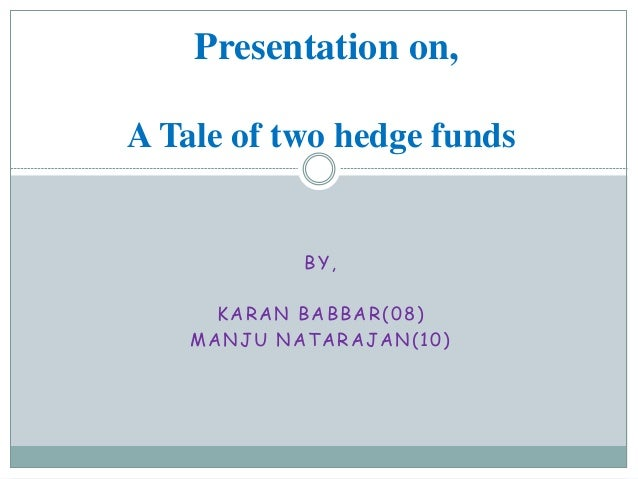 a tale of 2 hedge funds Custom a tale of two hedge funds: magnetar and peloton hbr case study recommendation memo & case analysis for just $11 mba & executive mba level finance & accounting case memo based on hbr framework.