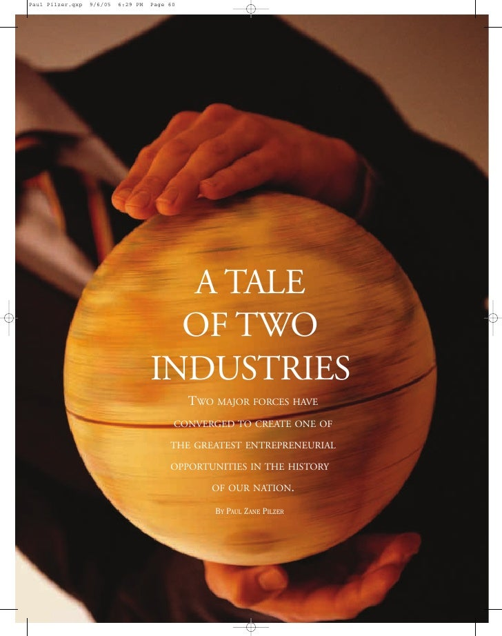 A TALE   OF TWO INDUSTRIES     TWO MAJOR FORCES HAVE  CONVERGED TO CREATE ONE OF   THE GREATEST ENTREPRENEURIAL   OPPORTUN...