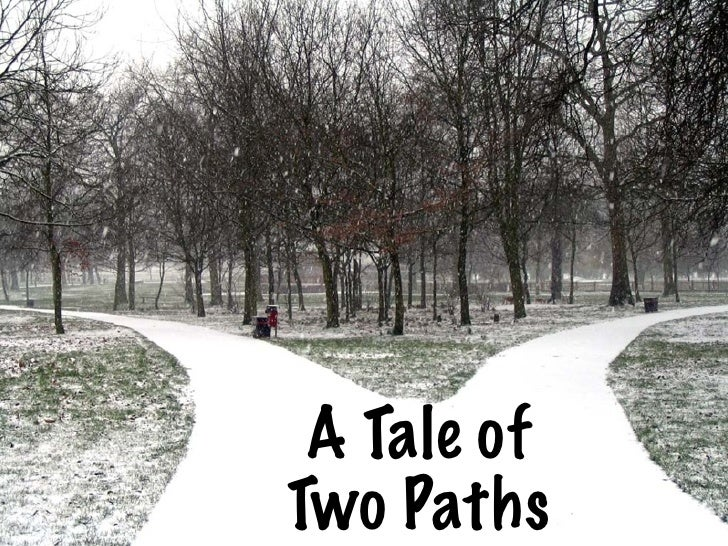 A Tale of Two Paths