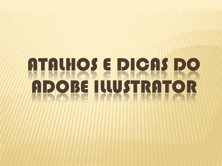 Atalhos e Dicas do       Adobe Illustrator<br />