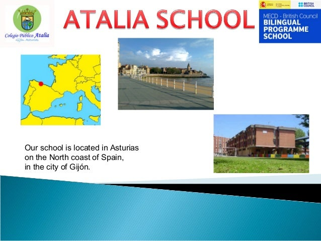 Our school is located in Asturias on the North coast of Spain, in the city of Gijón.