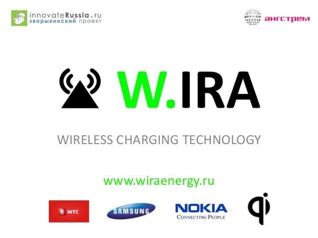WIRELESS CHARGING TECHNOLOGY www.wiraenergy.ru