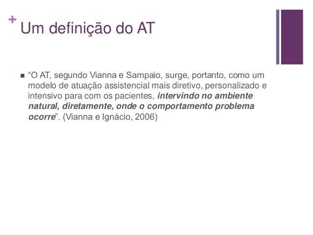 """+ Um definição do AT  """"O AT, segundo Vianna e Sampaio, surge, portanto, como um modelo de atuação assistencial mais diret..."""