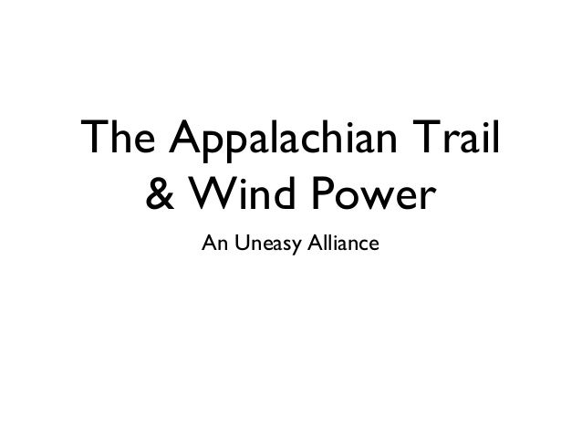 The Appalachian Trail & Wind Power An Uneasy Alliance