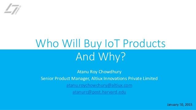 Atanu Roy Chowdhury Senior Product Manager, Altiux Innovations Private Limited atanu.roychowchury@altiux.com atanurc@post....
