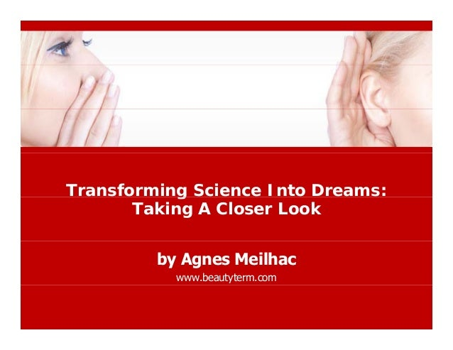 Transforming Science Into Dreams:g Taking A Closer Look by Agnes Meilhac www.beautyterm.com