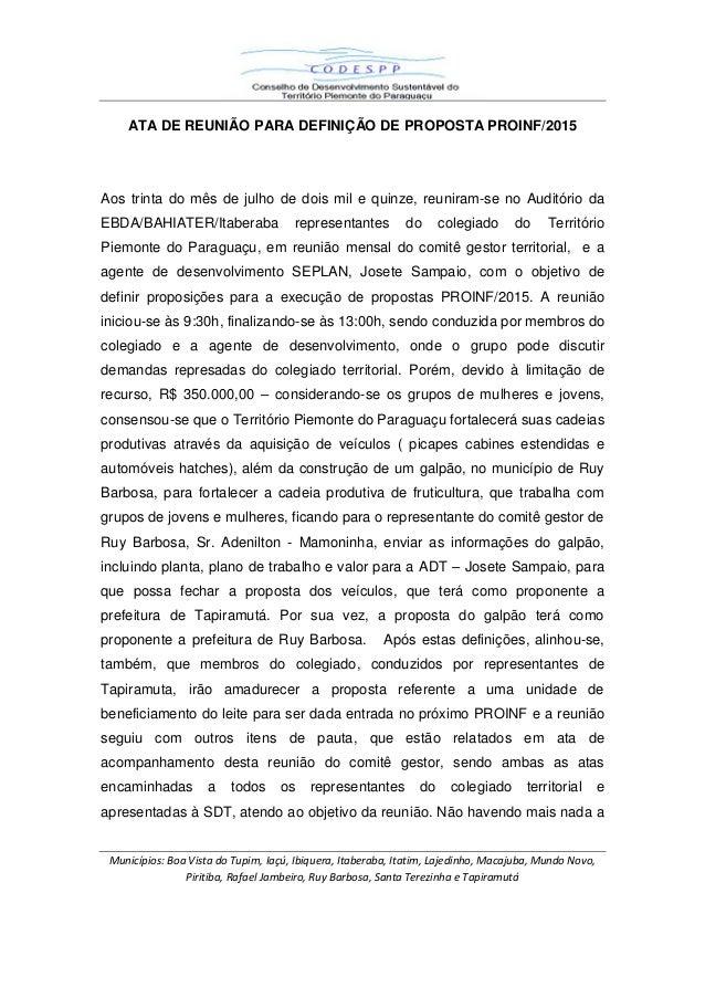 Municípios: Boa Vista do Tupim, Iaçú, Ibiquera, Itaberaba, Itatim, Lajedinho, Macajuba, Mundo Novo, Piritiba, Rafael Jambe...