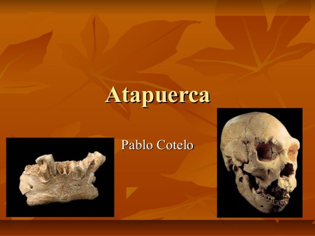 AtapuercaAtapuerca Pablo CoteloPablo Cotelo