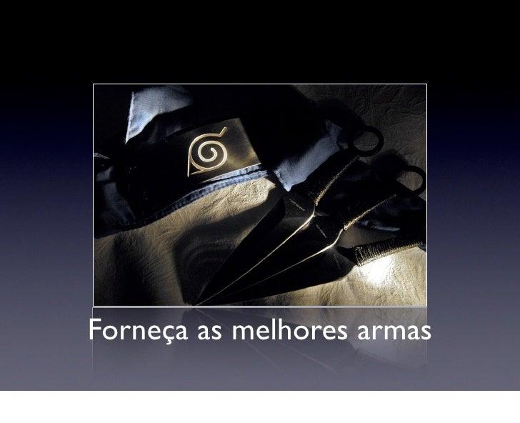 Forneça as melhores armas