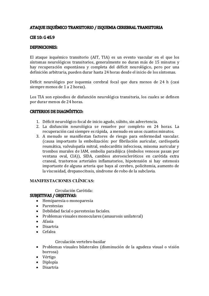 ATAQUE ISQUÉMICO TRANSITORIO / ISQUEMIA CEREBRAL TRANSITORIACIE 10: G 45.9DEFINICIONES:El ataque isquémico transitorio (AI...