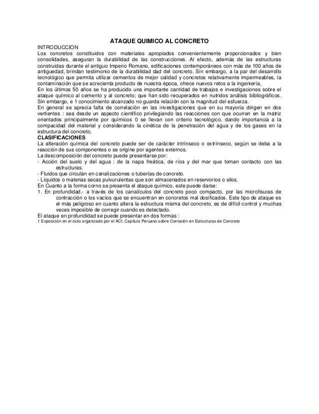 ATAQUE QUIMICO AL CONCRETOINTRODUCCIONLos concretos constituidos con materiales apropiados convenientemente proporcionados...