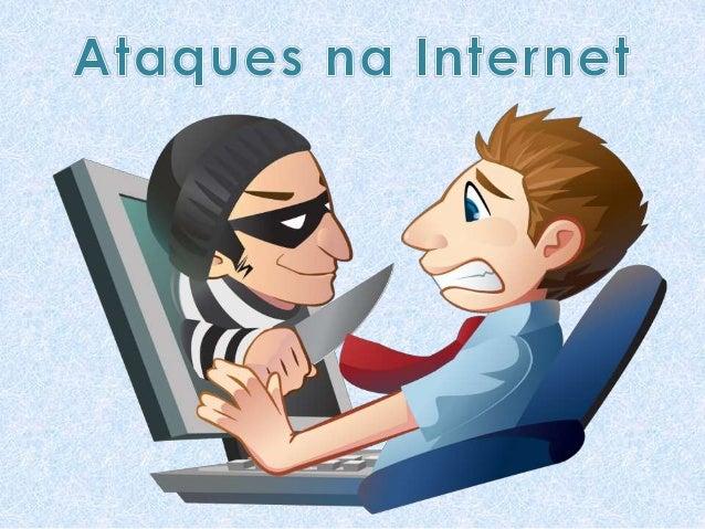 • Exploração de Vulnerabilidades • Varredura em Redes (Scan) • Falsificação de E-mail (E-mail spoofing) • Interceptação de...