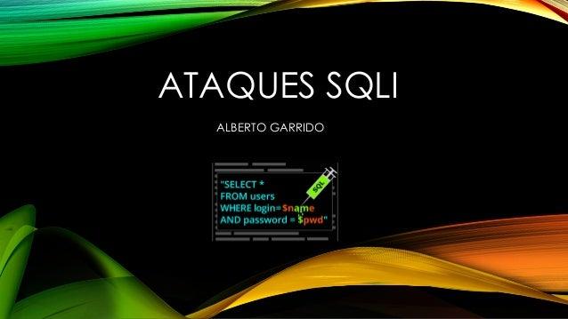 ATAQUES SQLI ALBERTO GARRIDO