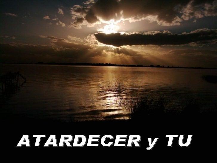 ATARDECER y TU