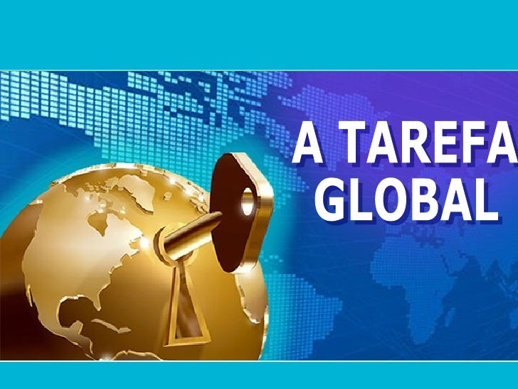 A TAREFA  GLOBAL