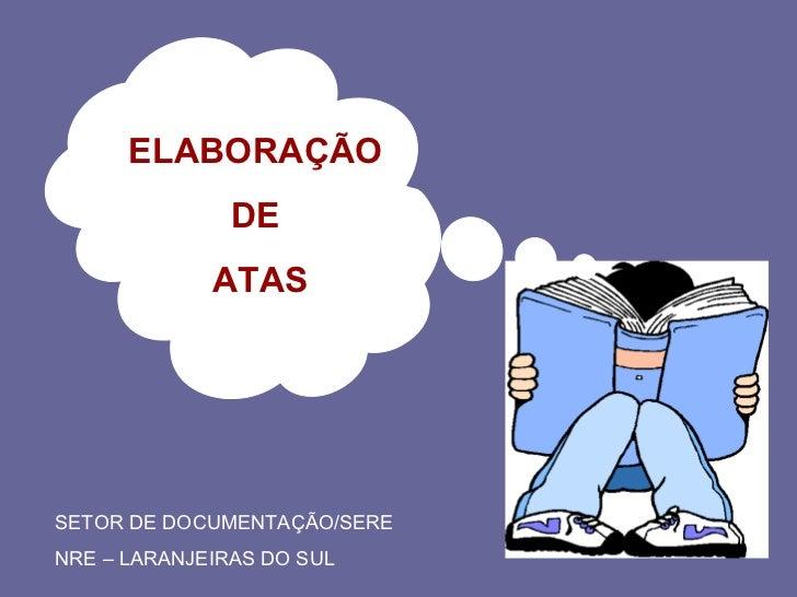 ELABORAÇÃO               DE             ATASSETOR DE DOCUMENTAÇÃO/SERENRE – LARANJEIRAS DO SUL