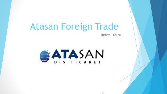 Atasan Foreign Trade Turkey - China
