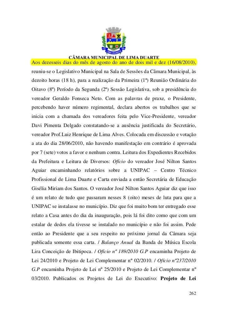 Aos dezesseis dias do mês de agosto do ano de dois mil e dez (16/08/2010),reuniu-se o Legislativo Municipal na Sala de Ses...