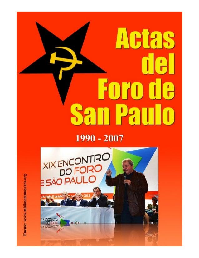 Untitled Document  BREVE HISTÓRICO DO FORO DE SÃO PAULO  I ENCONTRO - SÃO PAULO (BRASIL) - 1990 ●  DECLARAÇÃO DE SÃO PAULO...