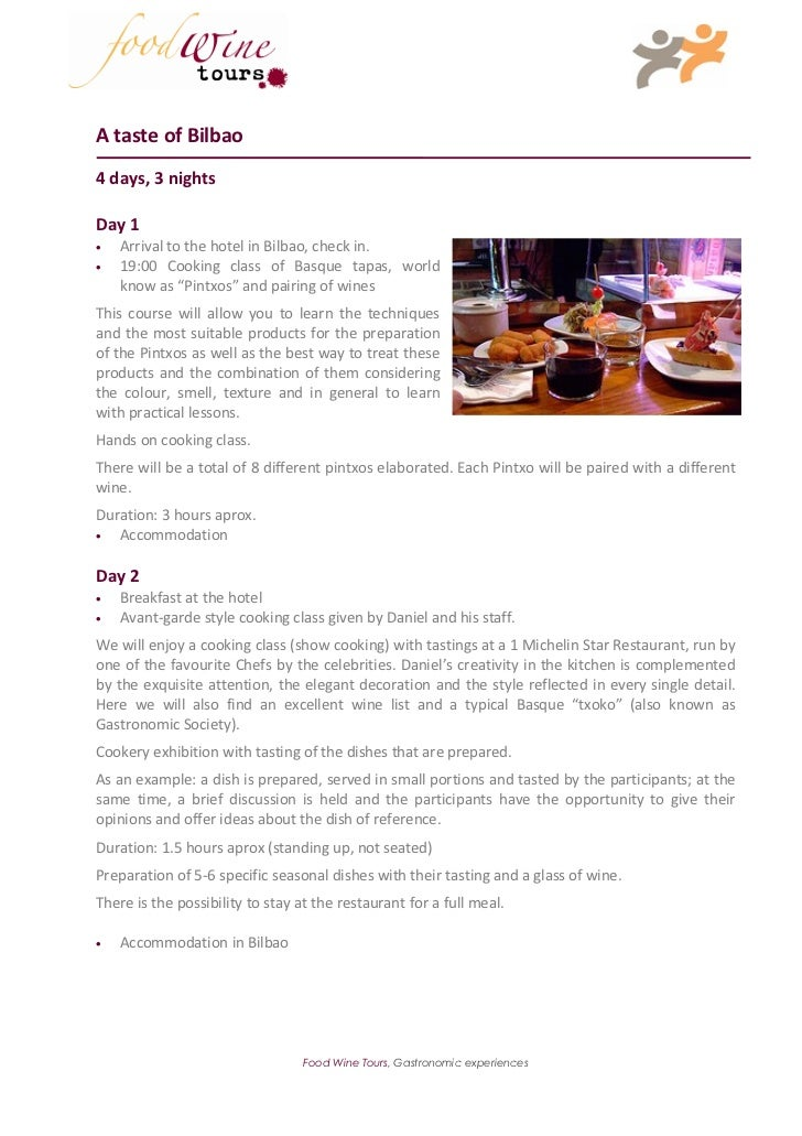 A taste of Bilbao4 days, 3 nightsDay 1•   Arrival to the hotel in Bilbao, check in.•   19:00 Cooking class of Basque tapas...
