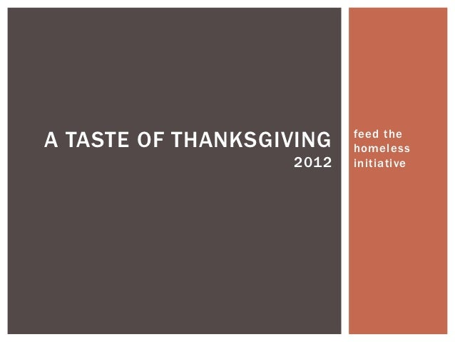 A TASTE OF THANKSGIVING   feed the                          homeless                   2012   initiative