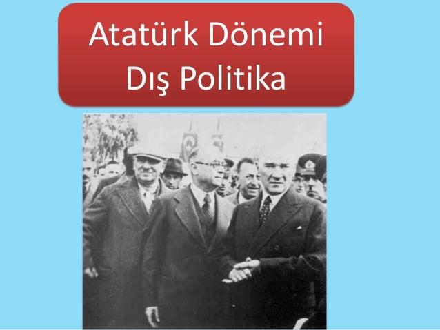 Atatürk Dönemi  Dış Politika